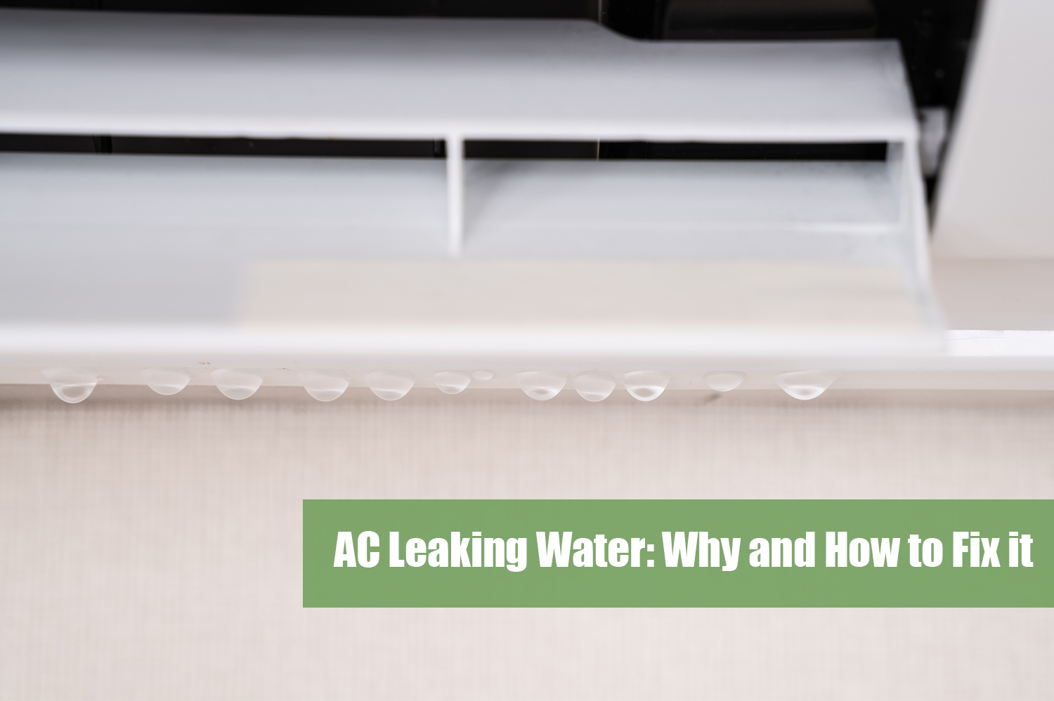 Close uo of ac leaking water on beige wall.